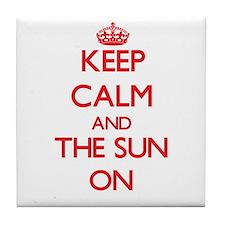 Keep Calm and The Sun ON Tile Coaster