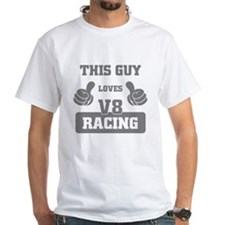 THIS GUY LOVES V8 RACING T-Shirt