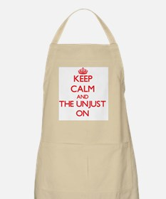 Keep Calm and The Unjust ON Apron