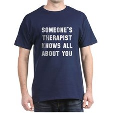 Someone's therapist T-Shirt