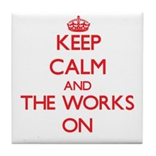 Keep Calm and The Works ON Tile Coaster