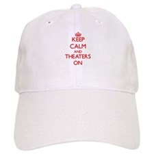 Keep Calm and Theaters ON Baseball Cap
