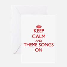 Keep Calm and Theme Songs ON Greeting Cards