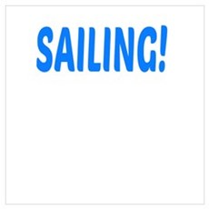 I'd rather be SAILING! Poster