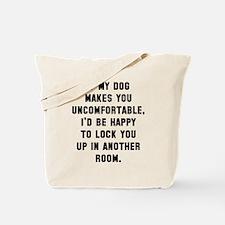 Dog uncomfortable Tote Bag