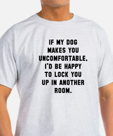 Dog uncomfortable T-Shirt