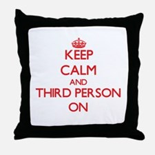 Keep Calm and Third Person ON Throw Pillow