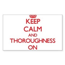 Keep Calm and Thoroughness ON Decal