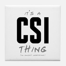 It's a CSI Thing Tile Coaster