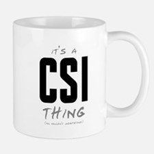 It's a CSI Thing Mug