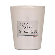Arrested Development Dead Dove Shot Glass