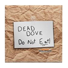 Arrested Development Dead Dove Tile Coaster