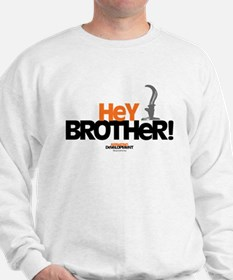 Arrested Development Hey Brother Sweatshirt