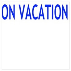 I'd rather be ON VACATION Poster