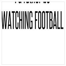 I'd rather be WATCHING FOOTBALL Poster
