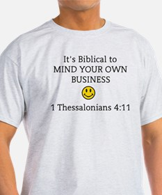 Mind Your Own Business, It's Biblical T-Shirt