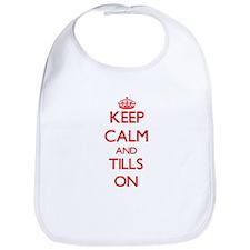 Keep Calm and Tills ON Bib