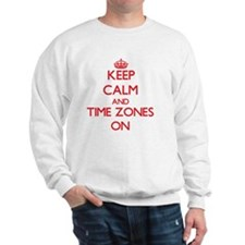 Keep Calm and Time Zones ON Sweatshirt