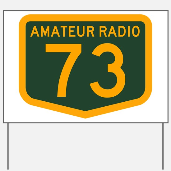 Amateur Radio 73 Yard Sign