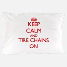 Keep Calm and Tire Chains ON Pillow Case
