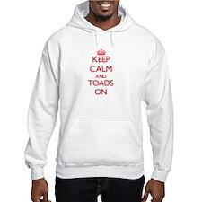 Keep Calm and Toads ON Hoodie Sweatshirt