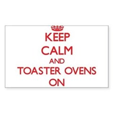 Keep Calm and Toaster Ovens ON Decal