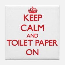 Keep Calm and Toilet Paper ON Tile Coaster