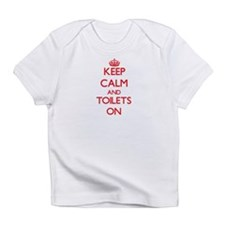 Keep Calm and Toilets ON Infant T-Shirt