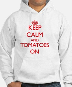 Keep Calm and Tomatoes ON Hoodie