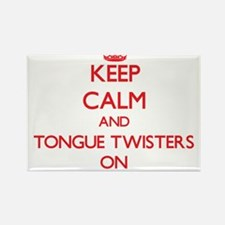 Keep Calm and Tongue Twisters ON Magnets