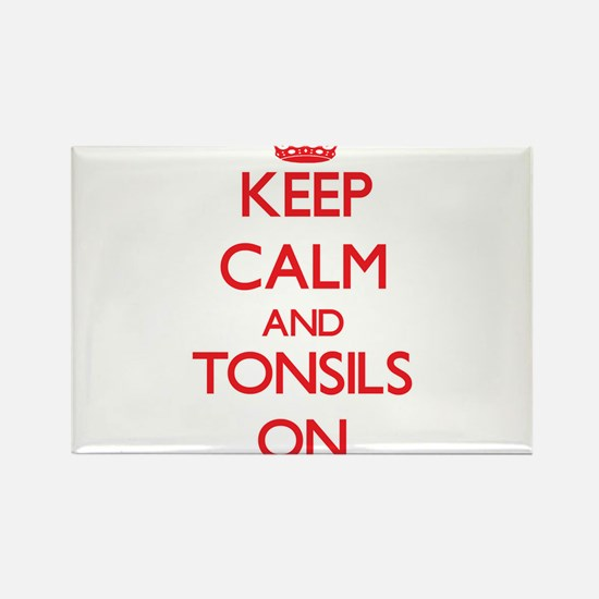 Keep Calm and Tonsils ON Magnets