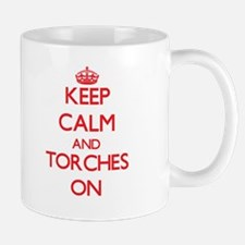 Keep Calm and Torches ON Mugs