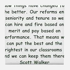 scott walker quote Tile Coaster