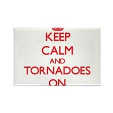 Keep Calm and Tornadoes ON Magnets