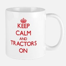 Keep Calm and Tractors ON Mugs