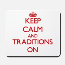 Keep Calm and Traditions ON Mousepad