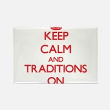 Keep Calm and Traditions ON Magnets