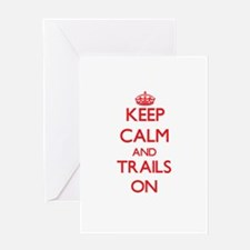 Keep Calm and Trails ON Greeting Cards