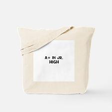 A+ in Jr. High Tote Bag