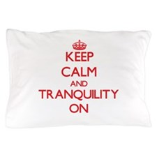 Keep Calm and Tranquility ON Pillow Case