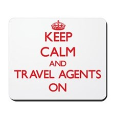 Keep Calm and Travel Agents ON Mousepad