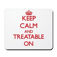 Keep Calm and Treatable ON Mousepad