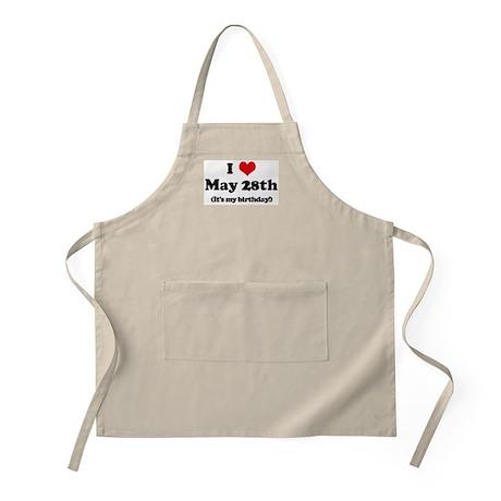 I Love May 28th (my birthday) BBQ Apron