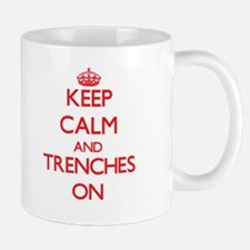Keep Calm and Trenches ON Mugs