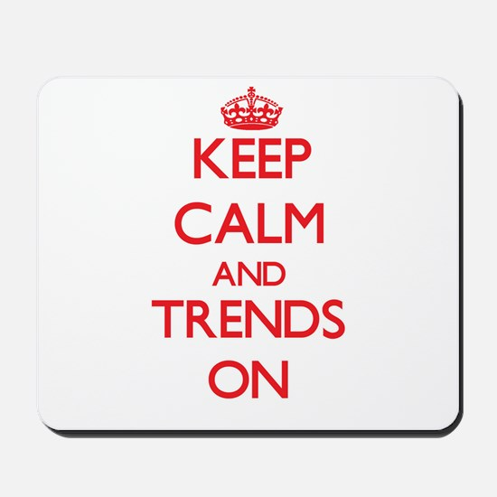 Keep Calm and Trends ON Mousepad