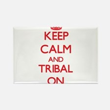 Keep Calm and Tribal ON Magnets