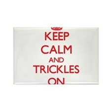 Keep Calm and Trickles ON Magnets