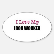 I Love My IRON WORKER Oval Decal