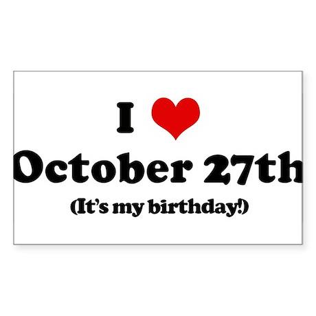 I Love October 27th (my birth Sticker (Rectangular
