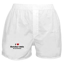 I Love October 18th (my birth Boxer Shorts